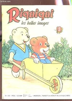 RIQUIQUI, LES PLUS BELLES IMAGES / N°105 - RIQUIQUI JARDNIER.: COLLECTIF