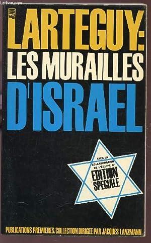 LES MURAILLES D'ISRAEL .: LARTEGUY JEAN