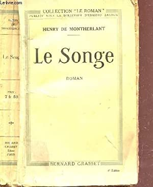 "LE SONGE / COLLECTION ""LE ROMAN"" / 4e EDITION.: DE MONTHERLANT HENRY"