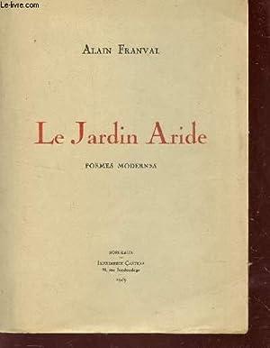 LE JARDIN ARIDE - POEMES MODERNES.: FRAVAL ALAIN