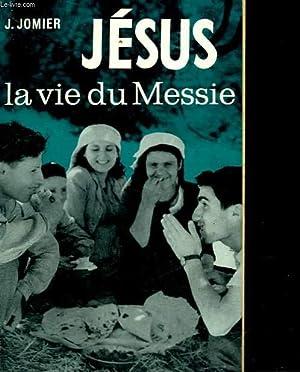 JESUS LA VIE DU MESSIE: JOMIER JACQUES