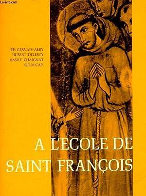 A L'ECOLE DE SAINT FRANCOIS: COLLECTIF