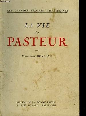 LA VIE DE PASTEUR: BOYLEAU MARGUERITE