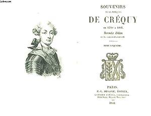 SOUVENIRS DE LA MARQUISE DE CREQUY DE 1710 A 1803 - TOME 5: DE CREQUY