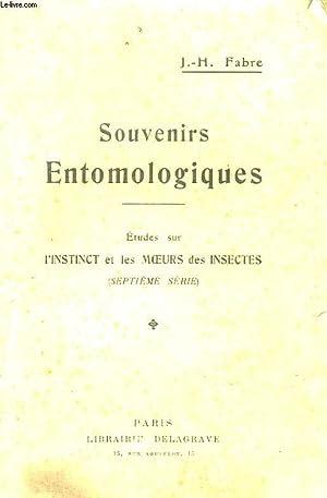 SOUVENIRS ENTOMOMLOGIQUES - 7° SERIE - ETUDES SUR L'INSTINCT ET LES MOEURS DES INSECTES: FABRE ...