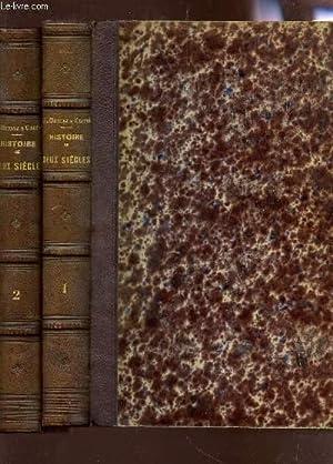 HISTOIRE DE DEUX SIECLE OU LA COUR, L'EGLISE ET LE PEUPLE - 2 VOLUMES / TOME PREMIER + ...