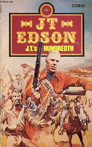 J. T.'s HUNDREDTH: EDSON J. T.