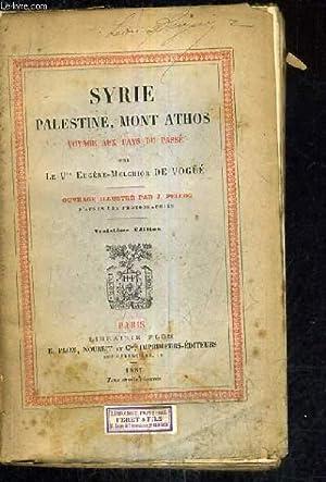SYRIE PALESTINE MONT ATHOS VOYAGE AUX PAYS DU PASSE /3E EDITION.: LEVICOMTE EUGENE MELCHIOR DE...