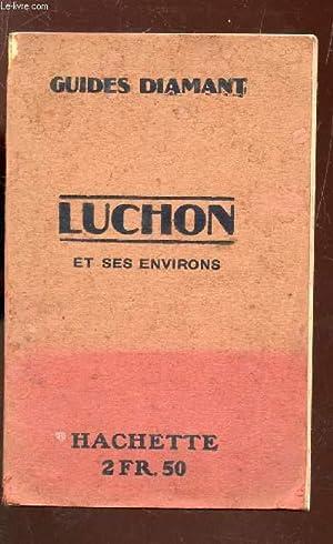 LUCHON ET SES ENVIRONS / GUIDES DIAMANT.: COLLECTIF