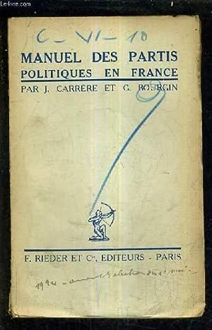 MANUEL DES PARTIS POLITIQUES EN FRANCE.: J.CARRERE & G.BOURGIN