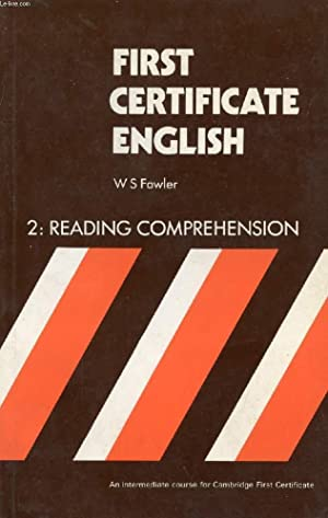 FIRST CERTIFICATE ENGLISH, BOOK 2, READING COMPREHENSION: FOWLER W. S.