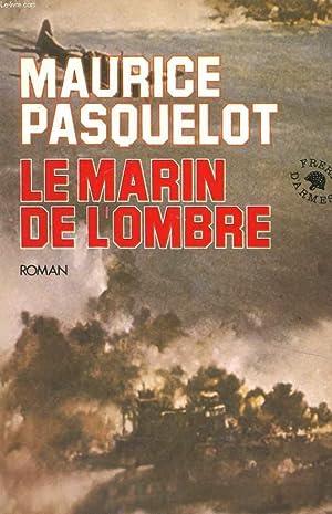 LE MARIN DE L'OMBRE: PASQUELOT Maurice