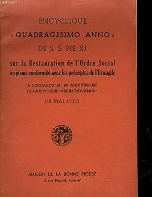 """ENCYCLIQUE """"QUADRAGESIMO ANNO"""" DE S.S. PIE XI SUR LA RESTAURATION DE L'ORDRE SOCIAL ..."""