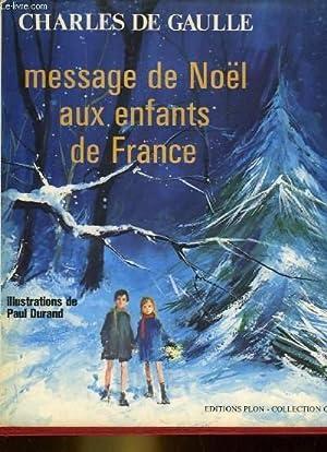 MESSAGES DE NOEL AUX ENFANTS DE FRANCE: GAULLE CHARLES DE
