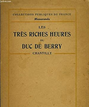 LES TRES RICHES HEURES DU DUC DE BERRY - CHANTILLY - COLLECTIONS PUBLIQUES DE FRANCE MEMORANDA: ...