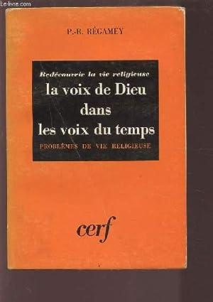 REDECOUVRIR LA VIE RELIGIEUSE - LA VOIX DE DIEU DANS LES VOIX DU TEMPS - PROBLEMES DE VIE ...