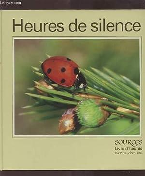 HEURES DE SILENCE - SOURCES LIVRE D'HEURES.: COLLECTIF