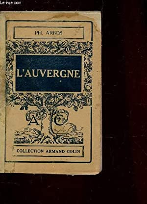 L'AUVERGNE / 3e EDITION.: ARBOS PH.