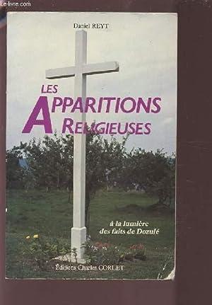 LES APPARITIONS RELIGIEUSES - A LA LUMIERE DES FAITS DE DOLUZE.: REYT DANIEL