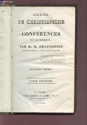 DEFENSE DU CHRISTIANISME OU CONFERENCES SUR LA RELIGION - TOME SECOND.: FRAYSSINOUS M. D.