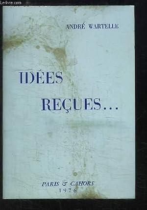 """Idées Reçues. Supplément provisoire au """"Dictionnaire"""" de Gustave ..."""