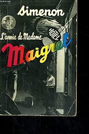 L'AMIE DE MADAME MAIGRET: SIMENON Georges