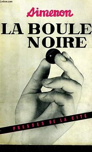 LA BOULE NOIRE: SIMENON Georges
