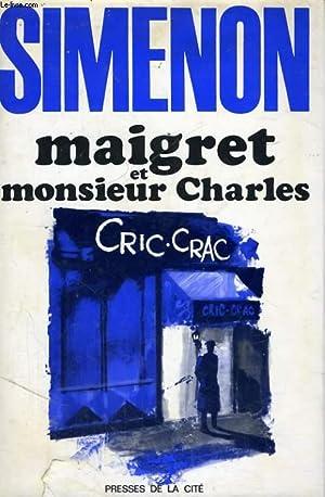 MAIGRET ET MONSIEUR CHARLES: SIMENON Georges
