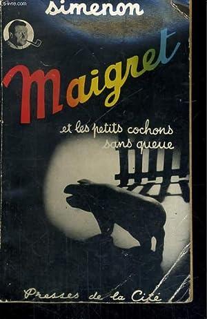 MAIGRET ET LES PETITS COCHONS SANS QUEUE: SIMENON Georges