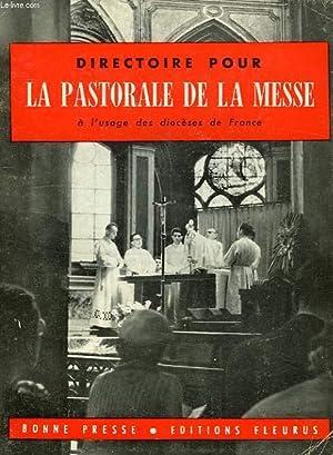 DIRECTOIRE POUR LA PASTORALE DE LA MESSE, A L'USAGE DES DIOCESES DE FRANCE: COLLECTIF