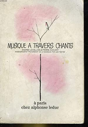 MUSIQUE A TRAVERS CHANTS - 2: LEVALLOIS ANDREE