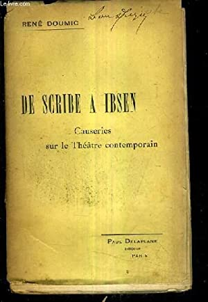 DE SCRIBE A IBSEN CAUSERIES SUR LE THEATRE CONTEMPORAIN.: DOUMIC RENE