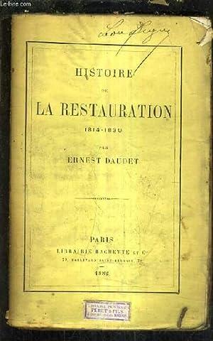 HISTOIRE DE LA RESTAURATION 1814-1830.: DAUDET ERNEST