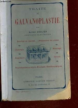 TRAITE DE GALVANOPLASTIE / Sources De Courant. Préparation Des Pièces. Cuivrage....