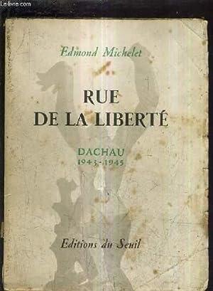 RUE DE LA LIBERTE DACHAU 1943-1945.: MICHELET EDMOND