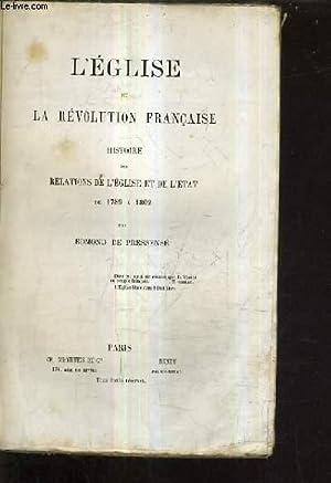 L'EGLISE ET LA REVOLUTION FRANCAISE HISTOIRE DES RELATIONS DE L'EGLISE ET DE L'ETAT ...