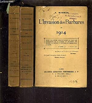 L'INVASION DES BARBARES EN 1914 - EN TROIS TOMES - TOME 1 + TOME 2 + TOME 3.: A.MASSON