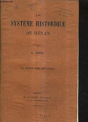 LE SYSTEME HISTORIQUE DE RENAN - TOME 4 : LES PREMIERS TEMPS APOSTOLIQUES.: G.SOREL