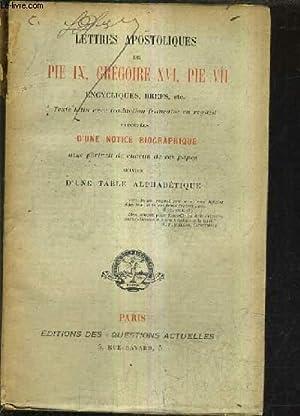 LETTRES APOSTOLIQUES DE PIE IX GREGOIRE XVI PIE VII ENCYCLIQUES BREFS ETC PRECEDEES D'UNE ...
