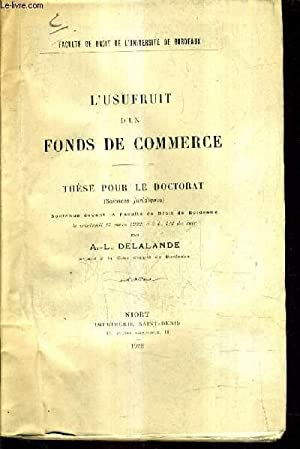 L'USUFRUIT D'UN FONDS DE COMMERCE - THESE: A.-L. DELALANDE