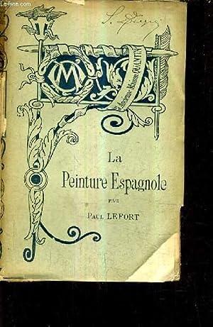 LA PEINTURE ESPAGNOLE - COLLECTION BIBLIOTHEQUE DE L'ENSEIGNEMENT DES BEAUX ARTS.: LEFORT PAUL