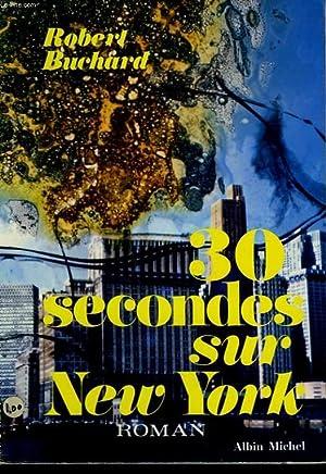 TRENTE SECONDES SUR NEW YORK.: BUCHARD ROBERT.