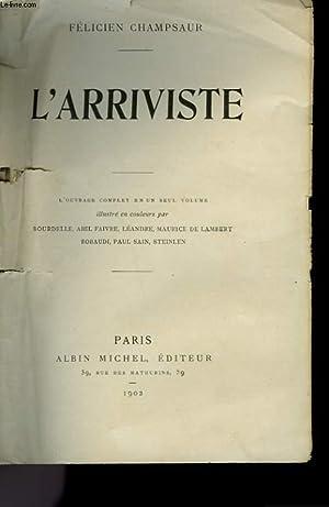 L'ARRIVISTE.: CHAMPSAUR FELICIEN.