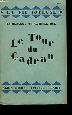 LE TOUR DU CADRAN.: CURNONSKY ET J.W.