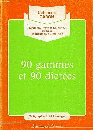 90 GAMMES ET 90 DICTEES: CARON CATHERINE