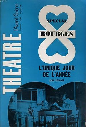 L'AVANT-SCENE - THEATRE N° 361 - SPECIAL BOURGES - L'UNIQUE JOUR DE L'ANNEE, ...