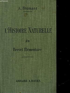 HISTOIRE NATURELLE DU BREVET ELEMENTAIRE DE CAPACITE DES COURS COMPLEMENTAIRES ET OUVRAGES ...