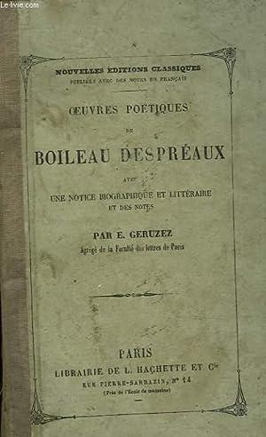 OEUVRES POETIQUES DE BOILEAU DESPREAUX AVEC UNE NOTICE BIOGRAPHIQUE ET LITTERAIRE ET DES NOTES: ...