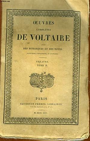 OEUVRES COMPLETES DE VOLTAIRE AVEC REMARQUES ET DES NOTES - TOME 4 - THEATRE - TOME 2: VOLTAIRE