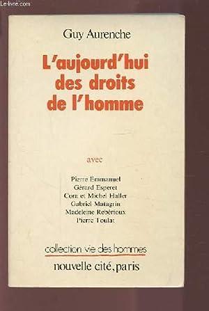 L'AUJOURD'HUI DES DROITS DE L'HOMME.: AURENCHE GUY